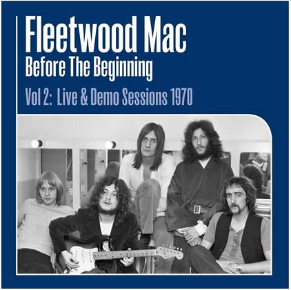 FLEETWOOD MAC : BEFORE THE BEGINNING VOL 2-LIVE & DEMO SESSIONS 1970 (3LP/180G)