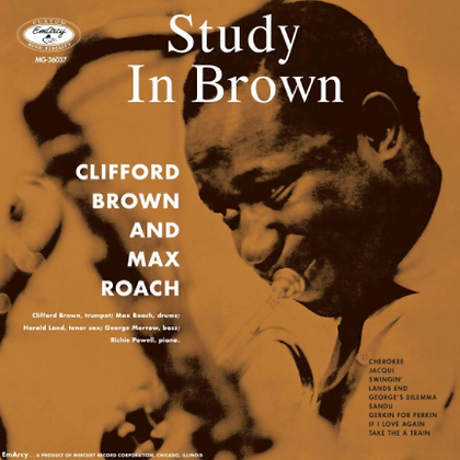 CLIFFORD BROWN & MAX ROACH : STUDY IN BROWN (VERVE ACOUSTIC SOUNDS S