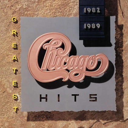 CHICAGO : GREATEST HITS 1982-1989