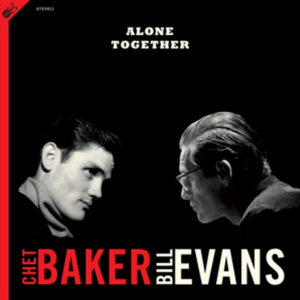 CHET BAKER AND BILL EVANS : ALONE TOGETHER (LP/CD)
