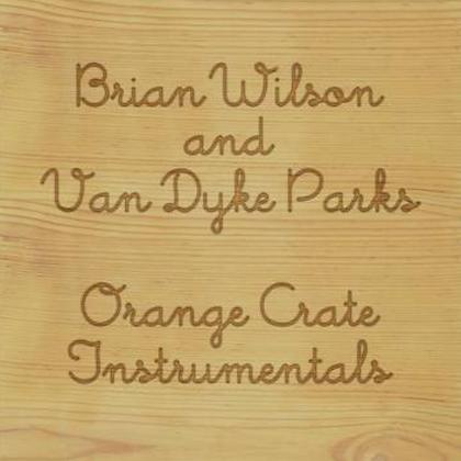 BRIAN WILSON & VAN DYKE PARKS : ORANGE CRATE INSTRUMENTALS (RSD) (LP