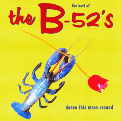 THE B-52'S : DANCE THIS MESS AROUND: BEST OF B-52'S (180G AUDIOPHILE VINYL)
