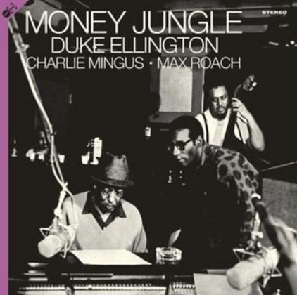 DUKE ELLINGTON/CHARLES MINGUS/MAX ROACH : MONEY JUNGLE (LP/CD)