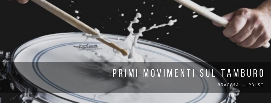Primi movimenti sul tamburo