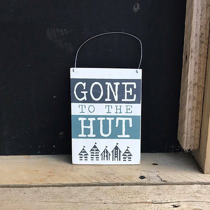 GONE TO THE HUT NAUTICAL SIGN