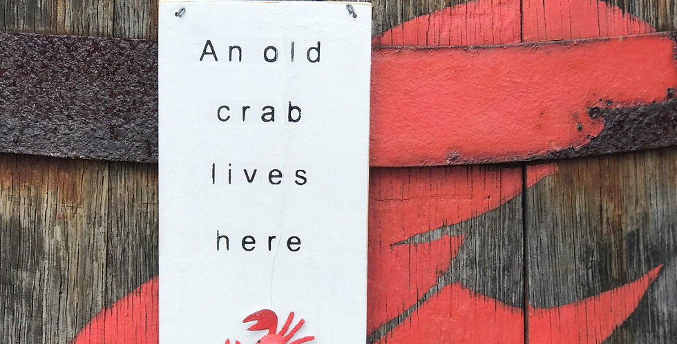 OLD CRAB LIVES HERE SIGN