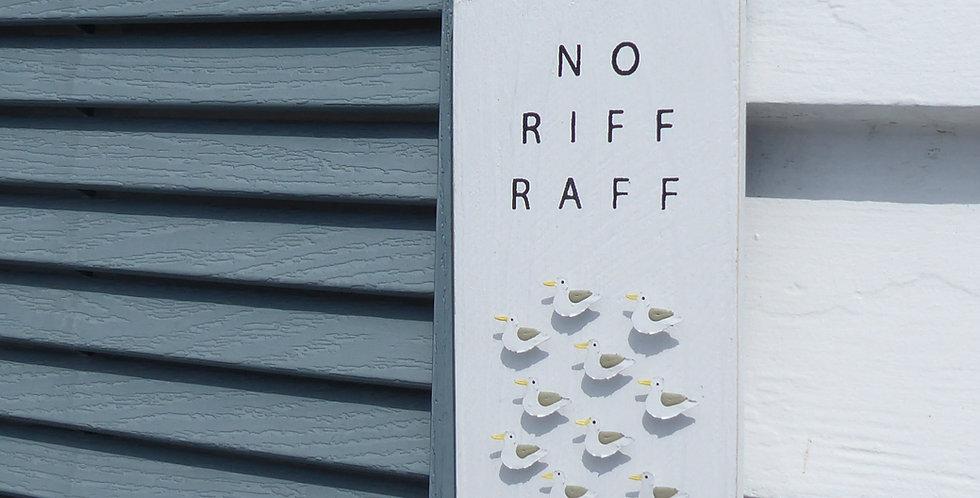 NO RIFF RAFF SEAGULL SIGN