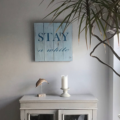 STAY A WHILE SLATTED SIGN