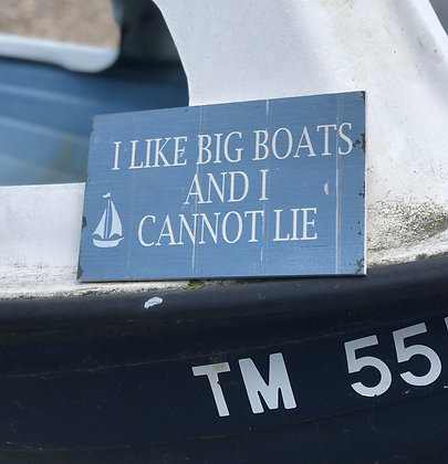 I LIKE BIG BOATS SIGN