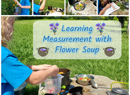 Play Based Learning - Measurement with Flower Soup