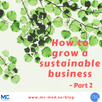 How to grow a sustainable business - Part 2