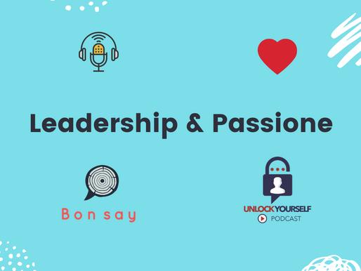 Alla scoperta del rapporto tra Passione e Leadership!!