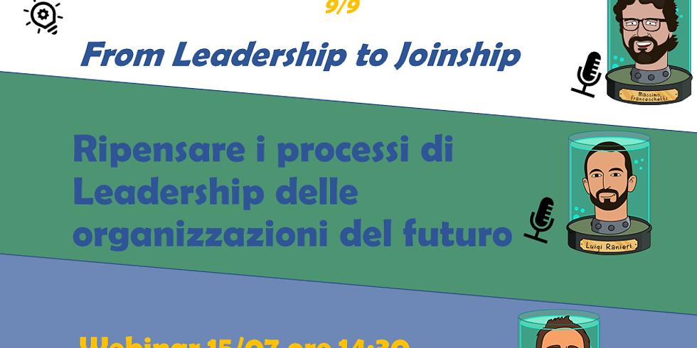 From Leadership toJoinship! Ripensare i processi di Leadership delle organizzazioni del futuro