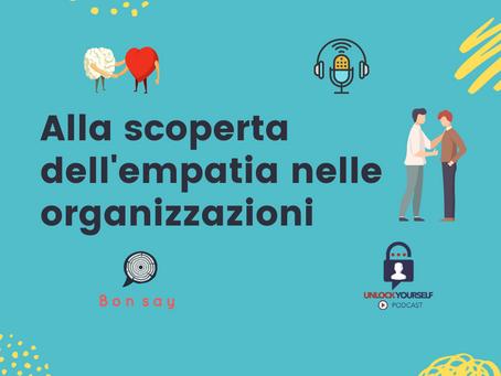 Alla scoperta dell'empatia nelle organizzazioni!!