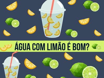 Água com limão - é bom?