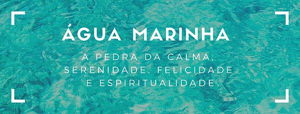 Água Marinha - Cristal da Calma Serenidade, felicidad e espiritualidade