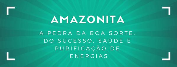 Amazonita a pedra da boa saorte, do sucesso,saúde e purificação de energias