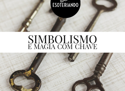 Simbolismo e Magia com Chave
