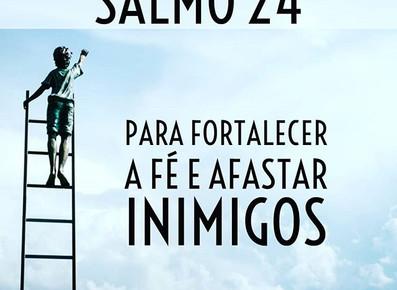 SALMO 24 - Fortalece a fé e afasta inimigos.