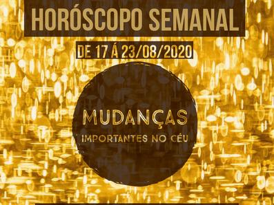 Horóscopo semanal 17 á 23/08/2020 - Mudança de energia