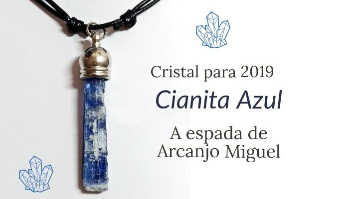 A espada de Arcanjo miguel a Cianita azul é o cristal de 2019 nos protegendo e criando conexão ao divino.