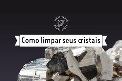 Como limpar seus cristais