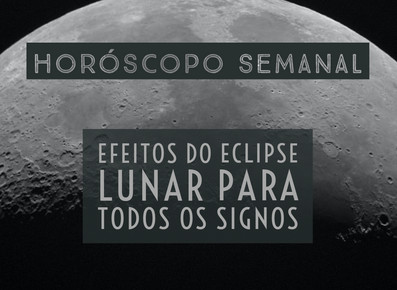 Horóscopo Semanal - Eclipse Lunar em Capricórnio - De 06 á 12/07/2020