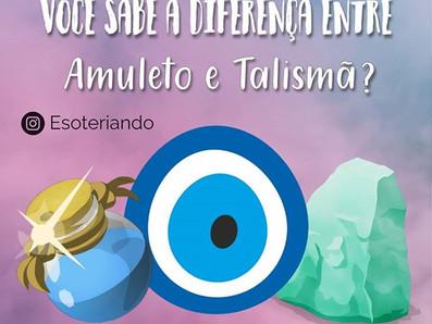Qual a diferença entre Amuleto e Talismã?
