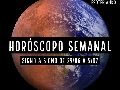 Horóscopo Semanal 29/06 á 05/07 - Marte em áries e preparo para mais um eclipse