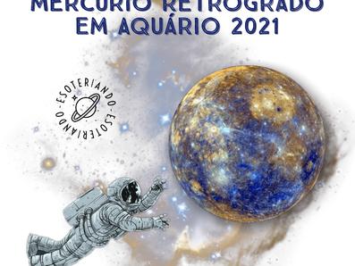 Mercúrio retrógrado em Aquário 2021