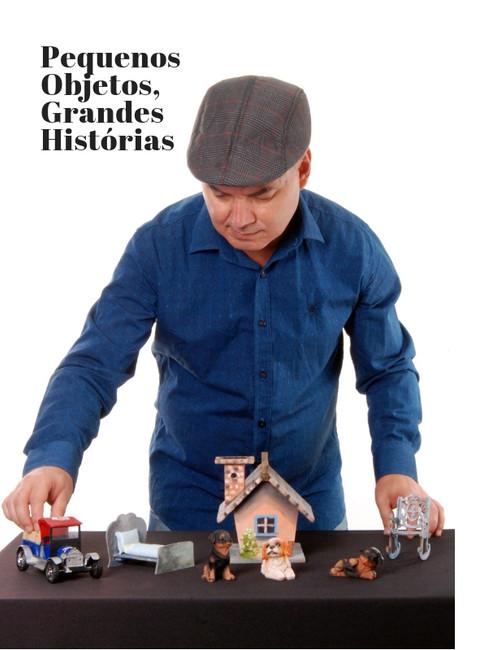 PEQUENOS OBJETOS, GRANDES HISTÓRIAS