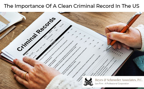 The Importance Of A Clean Criminal Record In The US
