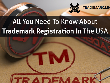 All You Need To Know About Trademark Registration In The USA
