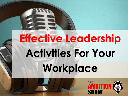 Effective Leadership Activities For Your Workplace