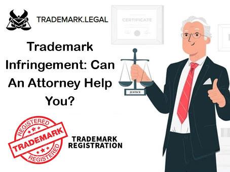 Trademark Infringement: Can An Attorney Help You?