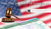 How Can You Get A US Green Card?