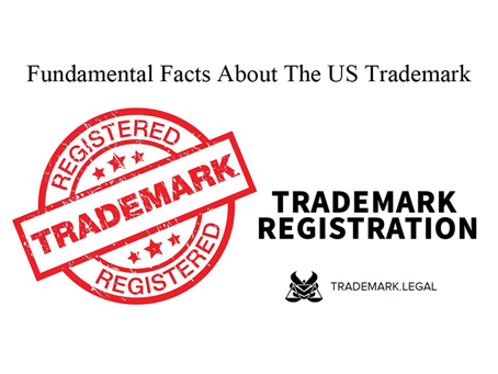 Fundamental Facts About The US Trademark