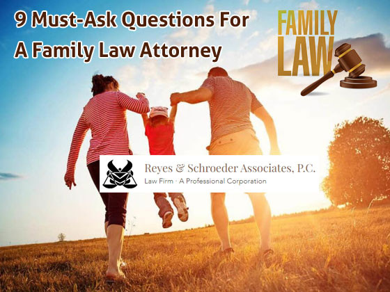 9 Must-Ask Questions For A Family Law Attorney