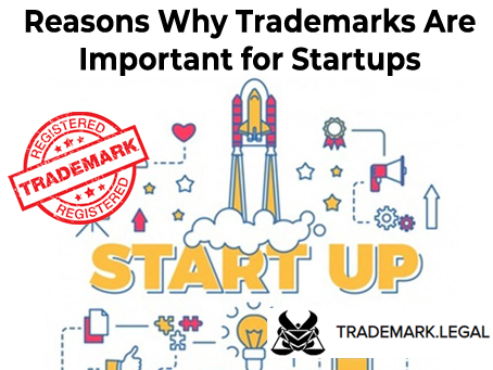 Reasons Why Trademarks Are Important for Startups