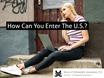 How Can You Enter The U.S.?