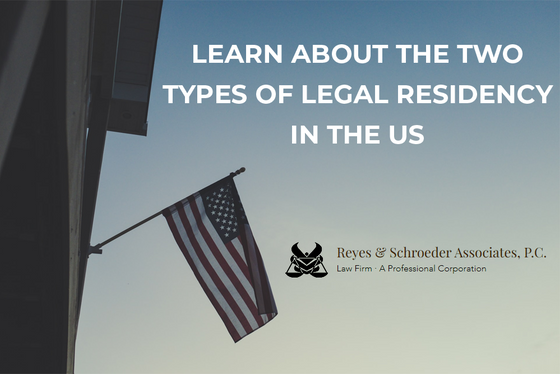 TWO TYPES OF LEGAL RESIDENCY IN THE US