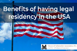Benefits of having legal residency in the USA