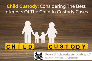 Child Custody: Considering The Best Interests Of The Child In Custody Cases