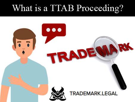 What is a TTAB Proceeding?