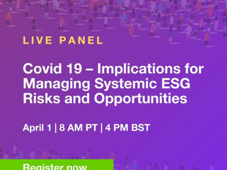 Covid 19 – Implications for Managing Systemic ESG Risks and Opportunities Webinar