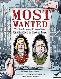 Most Wanted: The Revolutionary Partnership of John Hancock & Samuel Adams