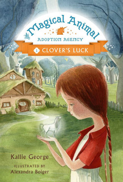 The Magical Animal Adoption Agency: Clover's Luck (Book 1)
