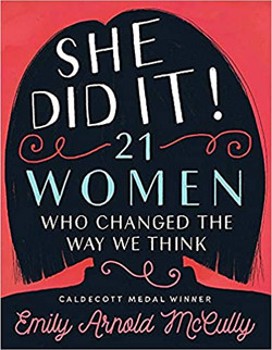 She Did It! 21 Women Who Changed the Way We Think