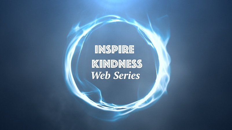 Inspire Kindness Web Series Title Card 2