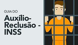 REQUERIMENTO DE AUXILIO RECLUSÃO